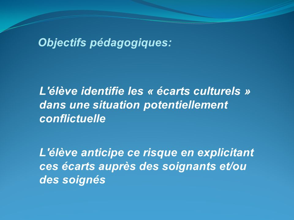Objectifs pédagogiques: L'élève identifie les « écarts culturels » dans une situation potentiellement conflictuelle L'élève anticipe ce risque en expl