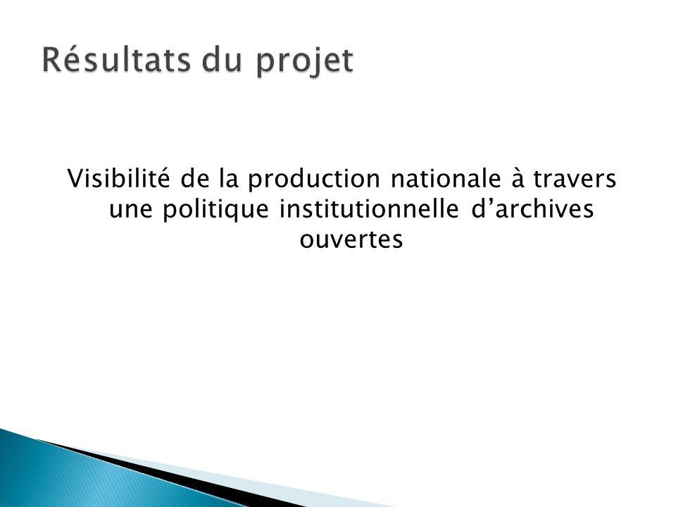 Visibilité de la production nationale à travers une politique institutionnelle darchives ouvertes