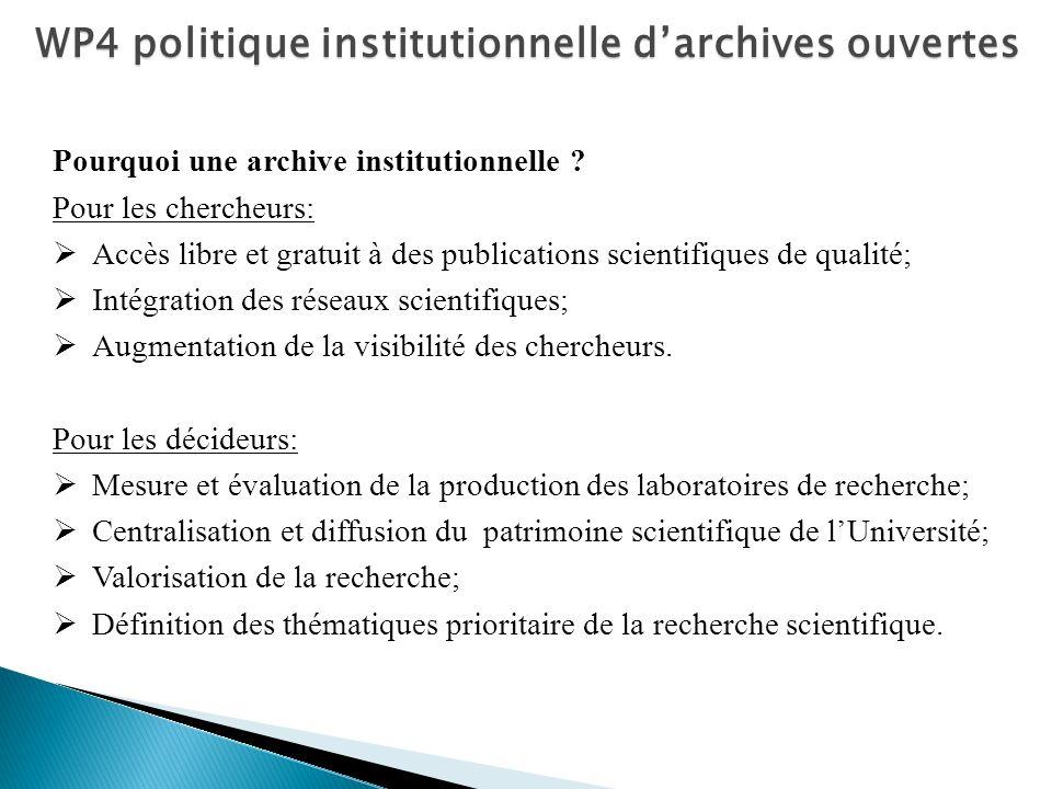 Pourquoi une archive institutionnelle ? Pour les chercheurs: Accès libre et gratuit à des publications scientifiques de qualité; Intégration des résea