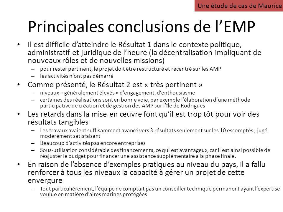 Principales conclusions de lEMP Il est difficile datteindre le Résultat 1 dans le contexte politique, administratif et juridique de lheure (la décentr