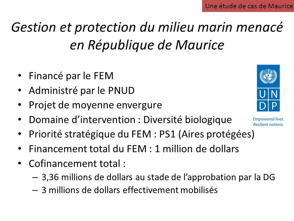 Gestion et protection du milieu marin menacé en République de Maurice Financé par le FEM Administré par le PNUD Projet de moyenne envergure Domaine di