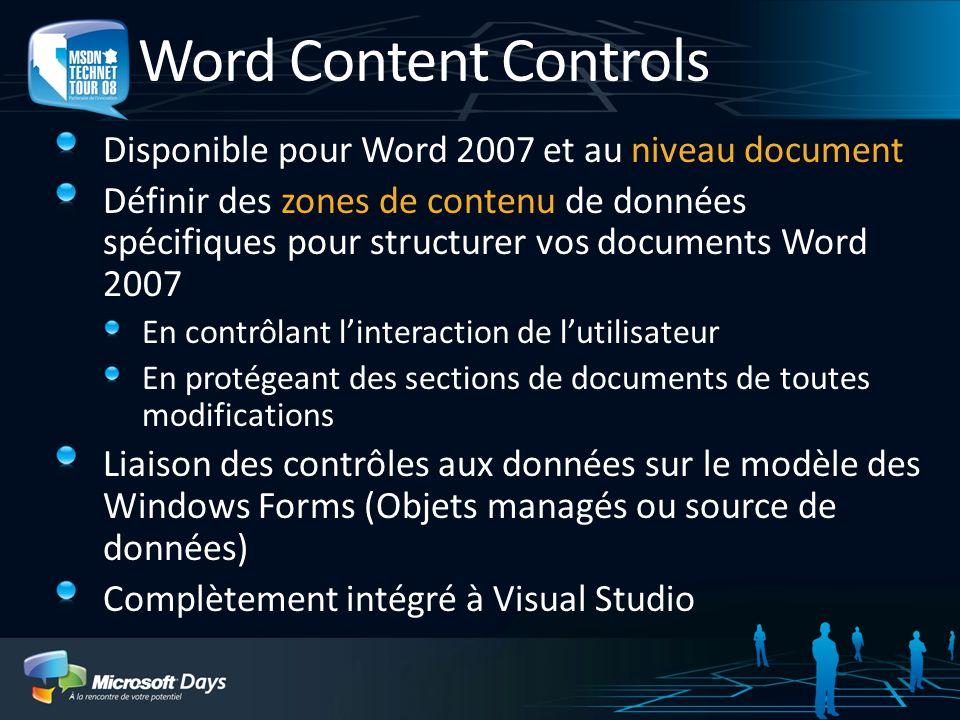 Word Content Controls Disponible pour Word 2007 et au niveau document Définir des zones de contenu de données spécifiques pour structurer vos document