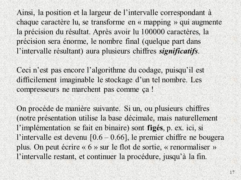 17 Ainsi, la position et la largeur de lintervalle correspondant à chaque caractère lu, se transforme en « mapping » qui augmente la précision du résultat.