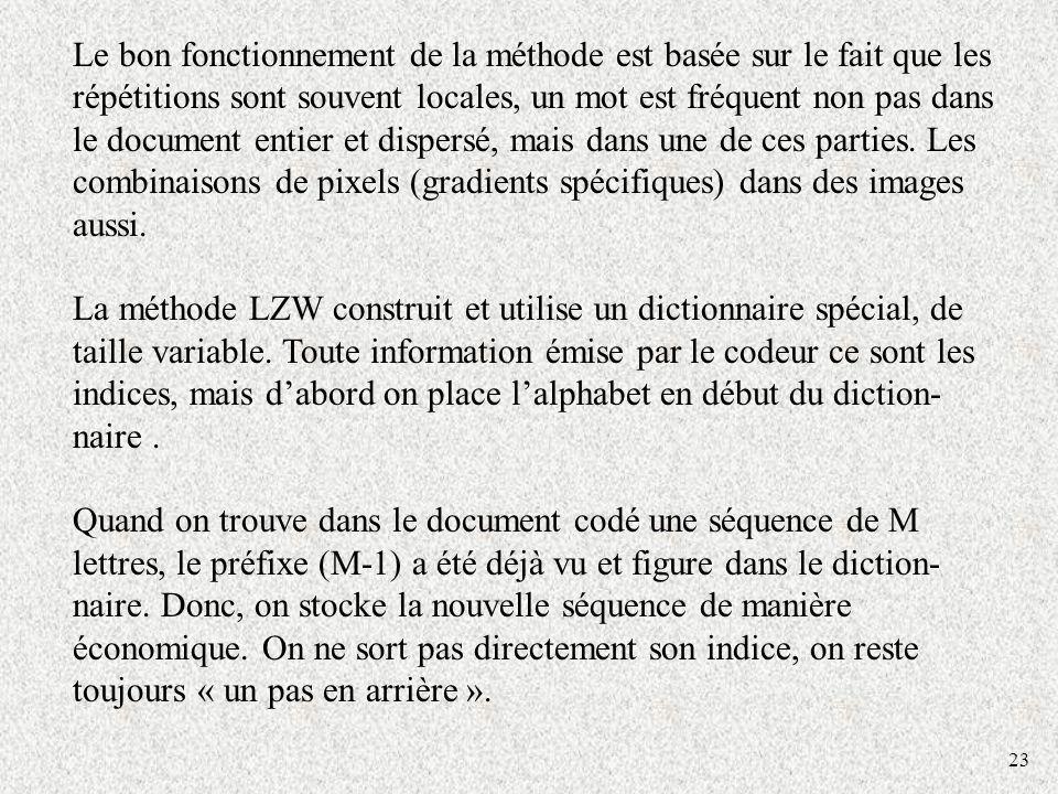 23 Le bon fonctionnement de la méthode est basée sur le fait que les répétitions sont souvent locales, un mot est fréquent non pas dans le document entier et dispersé, mais dans une de ces parties.
