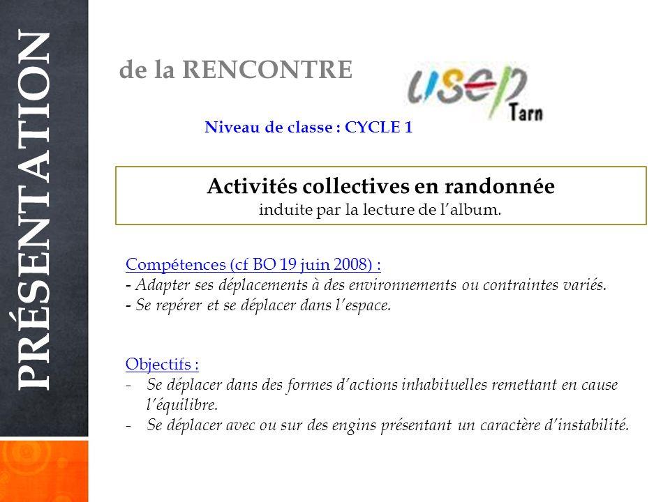 PRÉSENTATION de la RENCONTRE Activités collectives en randonnée induite par la lecture de lalbum.