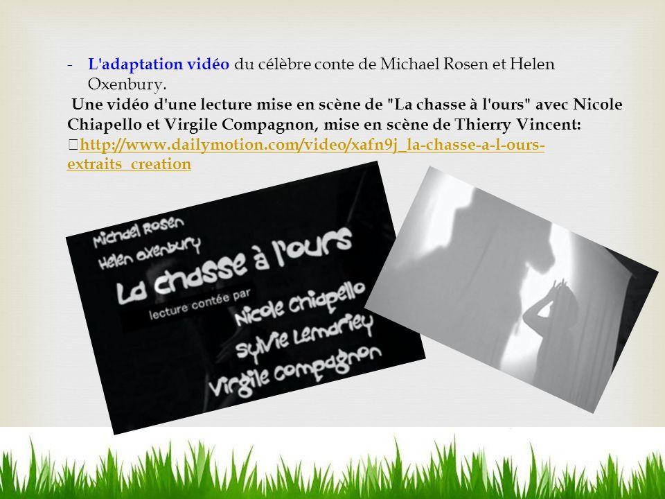 - L adaptation vidéo du célèbre conte de Michael Rosen et Helen Oxenbury.