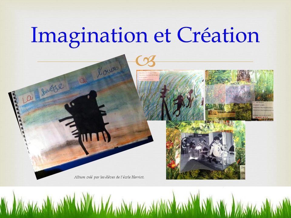 Imagination et Création Album créé par les élèves de lécole Herriot.