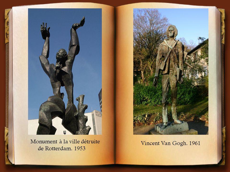 Monument à la ville détruite de Rotterdam. 1953 Vincent Van Gogh. 1961