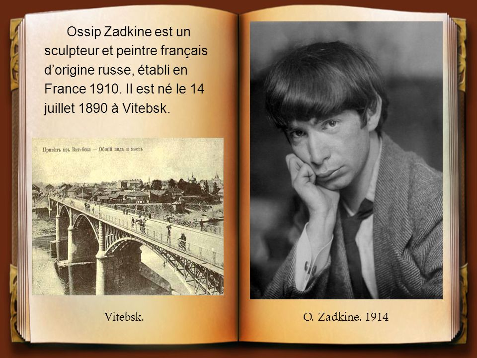 Ossip Zadkine est un sculpteur et peintre français dorigine russe, établi en France 1910.