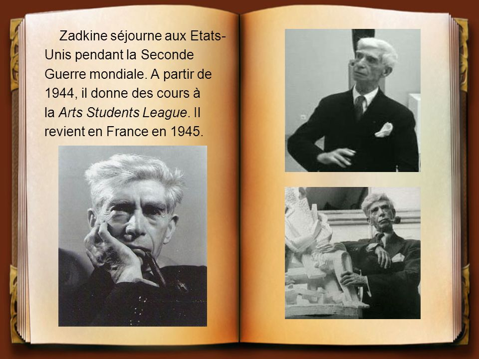 Zadkine séjourne aux Etats- Unis pendant la Seconde Guerre mondiale. A partir de 1944, il donne des cours à la Arts Students League. Il revient en Fra
