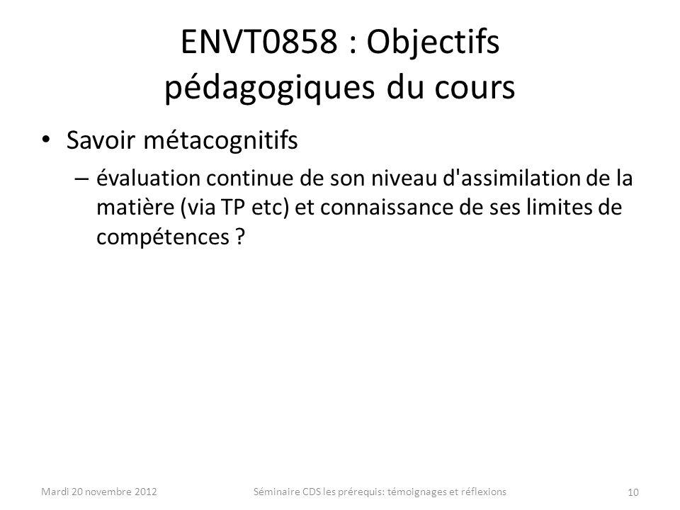 ENVT0858 : Objectifs pédagogiques du cours Savoir métacognitifs – évaluation continue de son niveau d'assimilation de la matière (via TP etc) et conna