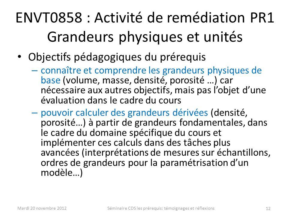 ENVT0858 : Activité de remédiation PR1 Grandeurs physiques et unités Objectifs pédagogiques du prérequis – connaître et comprendre les grandeurs physi