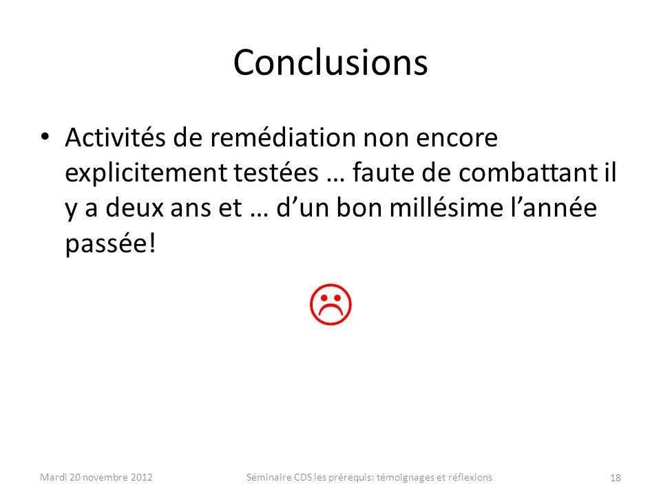 Conclusions Activités de remédiation non encore explicitement testées … faute de combattant il y a deux ans et … dun bon millésime lannée passée! 18 M