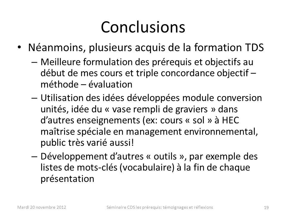Conclusions Néanmoins, plusieurs acquis de la formation TDS – Meilleure formulation des prérequis et objectifs au début de mes cours et triple concord