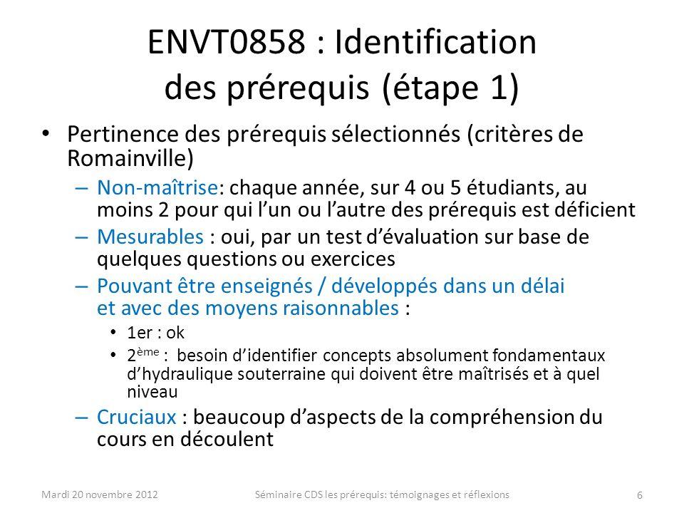 ENVT0858 : Identification des prérequis (étape 1) Pertinence des prérequis sélectionnés (critères de Romainville) – Non-maîtrise: chaque année, sur 4