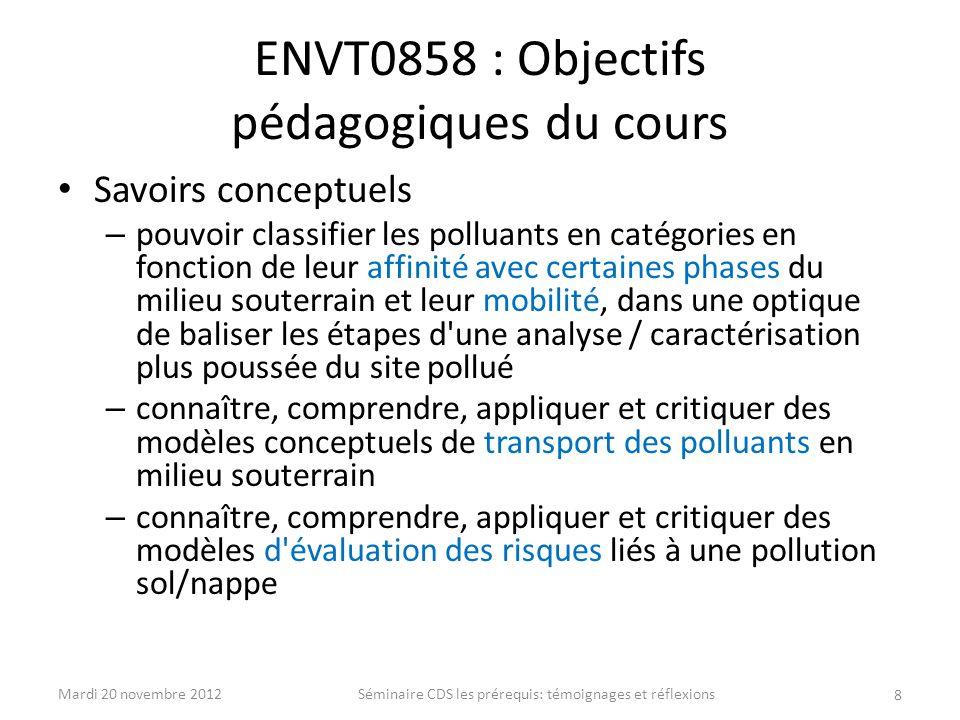 ENVT0858 : Objectifs pédagogiques du cours Savoirs conceptuels – pouvoir classifier les polluants en catégories en fonction de leur affinité avec cert