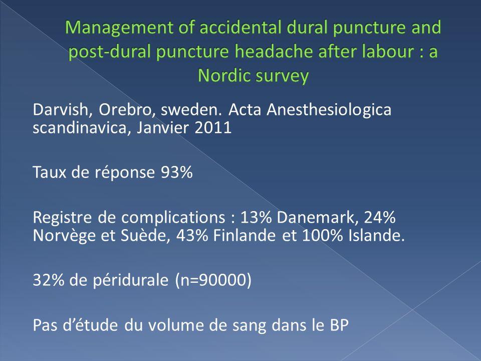 Darvish, Orebro, sweden. Acta Anesthesiologica scandinavica, Janvier 2011 Taux de réponse 93% Registre de complications : 13% Danemark, 24% Norvège et