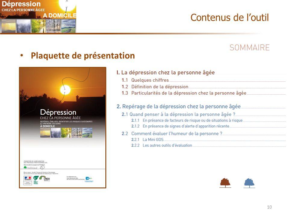 Dépression CHEZ LA PERSONNE ÂGEE A DOMICILE 10 Plaquette de présentation Contenus de loutil