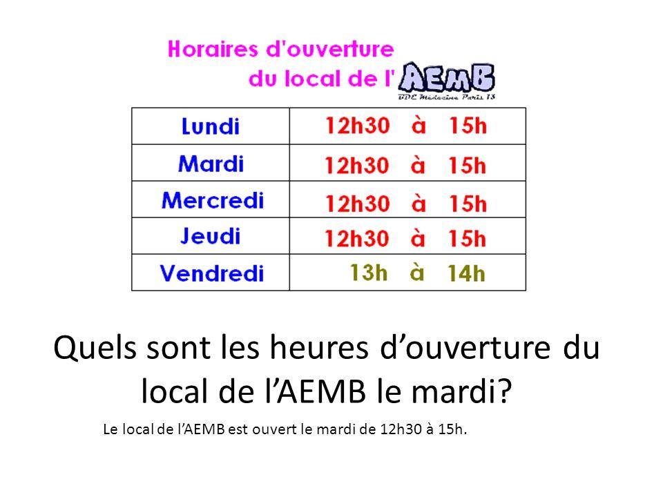 Quels sont les heures douverture du local de lAEMB le mardi.