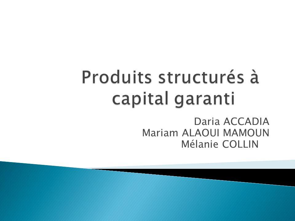 « Un produit structuré est un produit conçu par la banque pour satisfaire les besoins de ses clients.