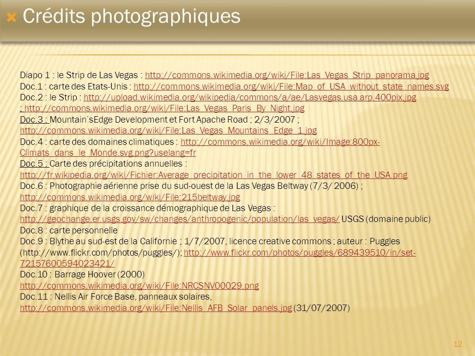 12 Crédits photographiques Diapo 1 : le Strip de Las Vegas : http://commons.wikimedia.org/wiki/File:Las_Vegas_Strip_panorama.jpghttp://commons.wikimed
