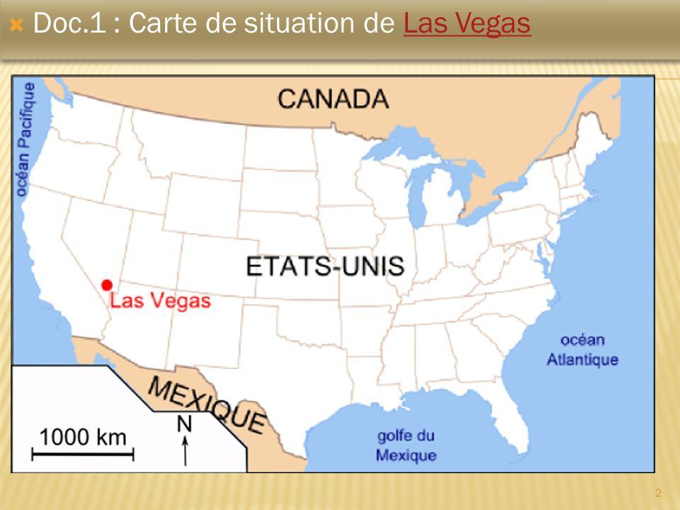 2 Doc.1 : Carte de situation de Las VegasLas Vegas Doc.1 : Carte de situation de Las VegasLas Vegas