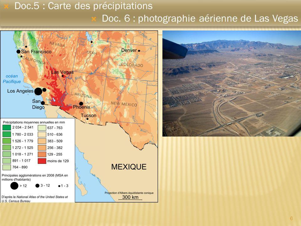 6 Doc.5 : Carte des précipitations Doc. 6 : photographie aérienne de Las Vegas Doc.5 : Carte des précipitations Doc. 6 : photographie aérienne de Las