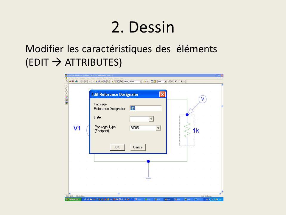 2. Dessin Modifier les caractéristiques des éléments (EDIT ATTRIBUTES)