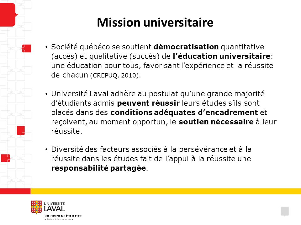 Mission universitaire Société québécoise soutient démocratisation quantitative (accès) et qualitative (succès) de léducation universitaire: une éducat