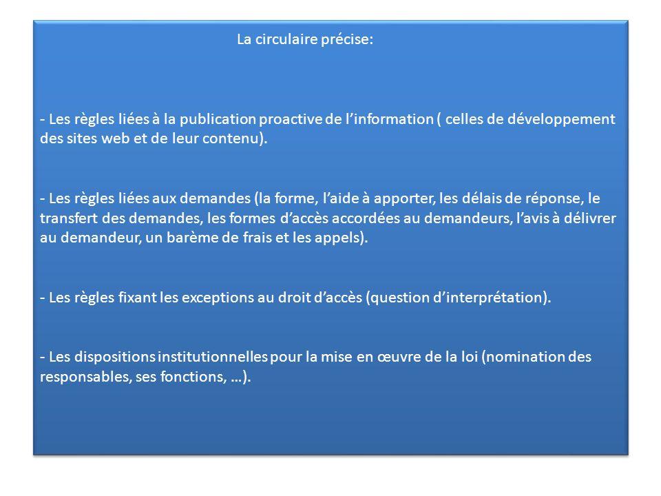 La circulaire précise: - Les règles liées à la publication proactive de linformation ( celles de développement des sites web et de leur contenu). - Le