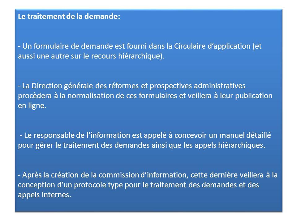 Le traitement de la demande: - Un formulaire de demande est fourni dans la Circulaire dapplication (et aussi une autre sur le recours hiérarchique). -