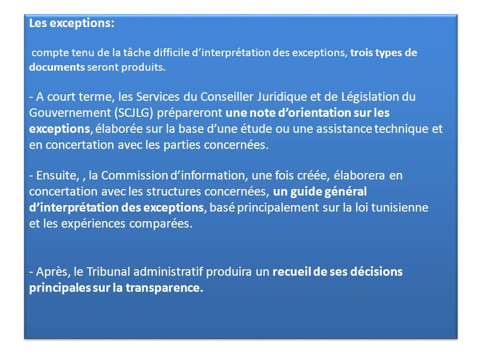 Les exceptions: compte tenu de la tâche difficile dinterprétation des exceptions, trois types de documents seront produits. - A court terme, les Servi