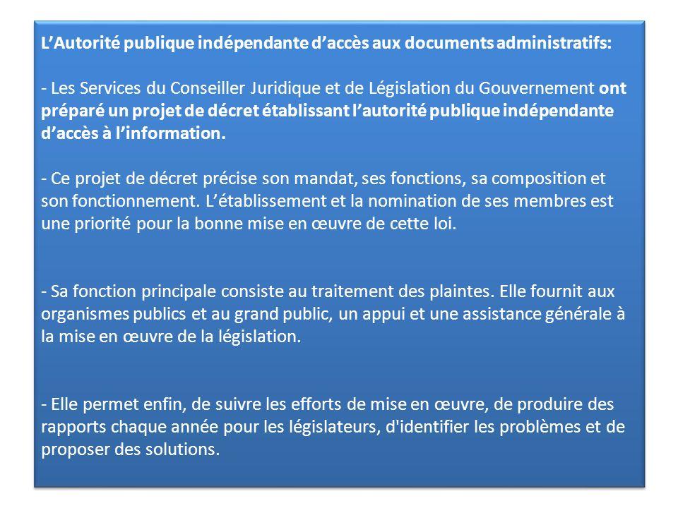 LAutorité publique indépendante daccès aux documents administratifs: - Les Services du Conseiller Juridique et de Législation du Gouvernement ont prép