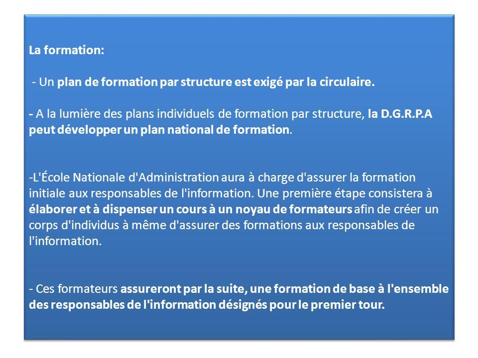 La formation: - Un plan de formation par structure est exigé par la circulaire. - A la lumière des plans individuels de formation par structure, la D.