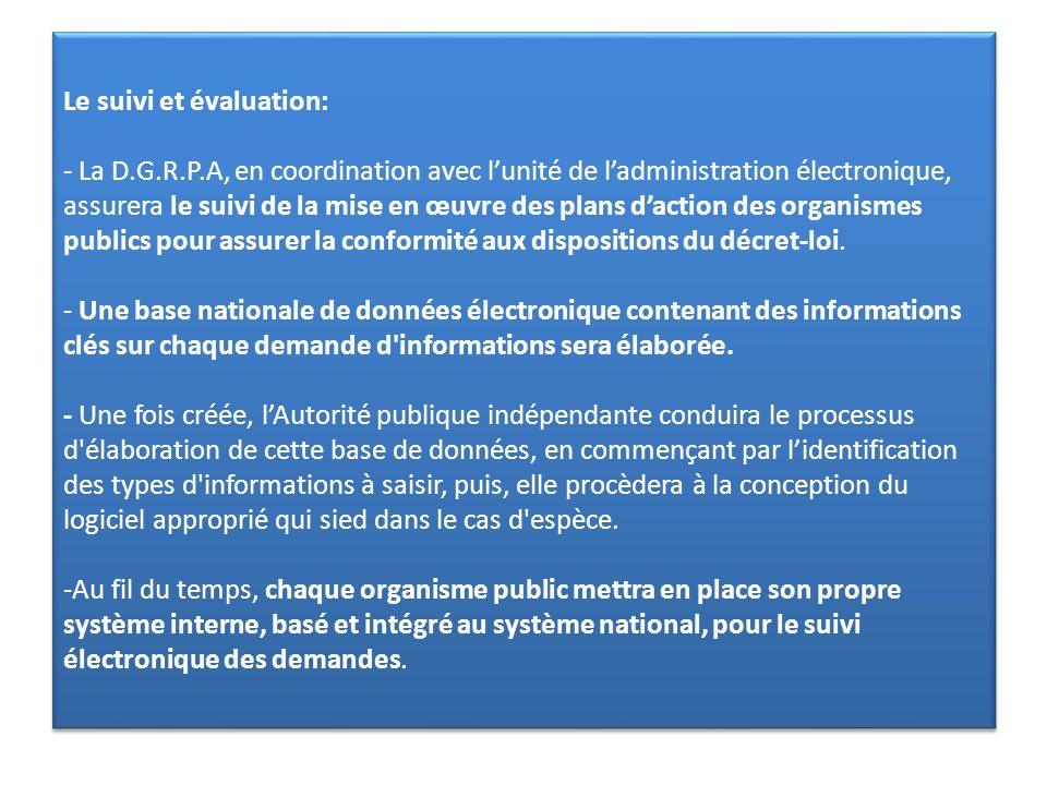 Le suivi et évaluation: - La D.G.R.P.A, en coordination avec lunité de ladministration électronique, assurera le suivi de la mise en œuvre des plans d