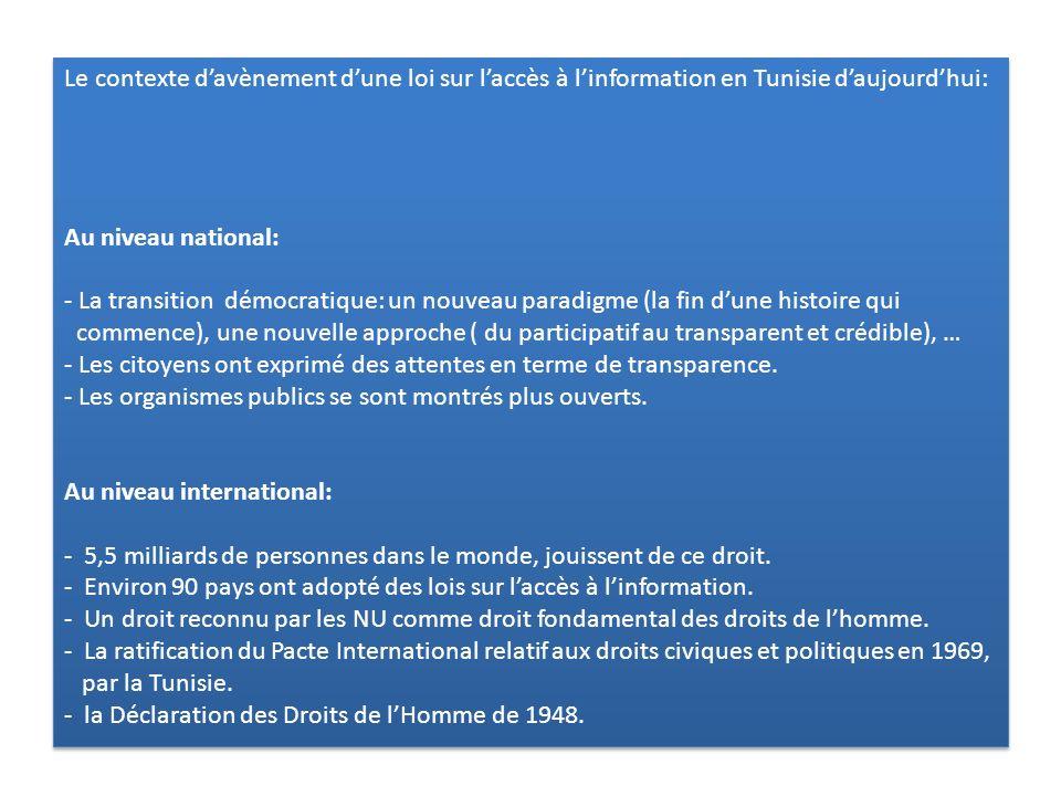Le contexte davènement dune loi sur laccès à linformation en Tunisie daujourdhui: Au niveau national: - La transition démocratique: un nouveau paradig