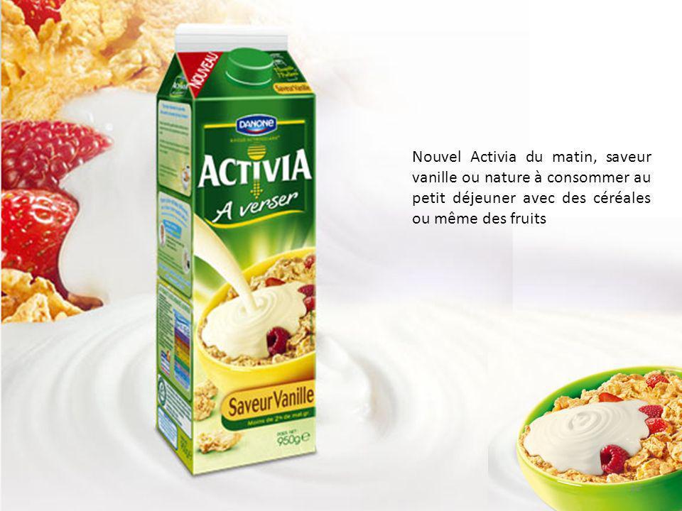 Nouvel Activia du matin, saveur vanille ou nature à consommer au petit déjeuner avec des céréales ou même des fruits 22