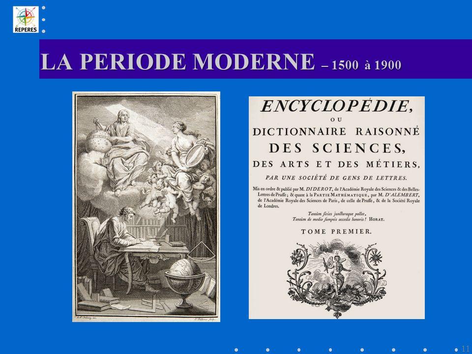 LA PERIODE MODERNE – 1500 à 1900 11