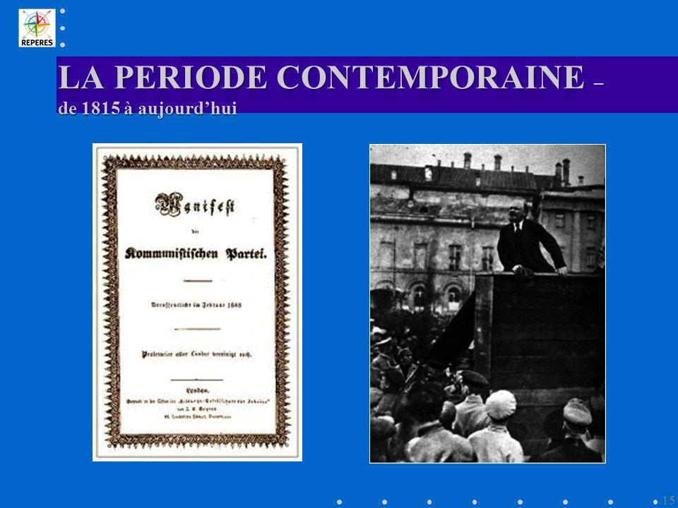 LA PERIODE CONTEMPORAINE – de 1815 à aujourdhui 15