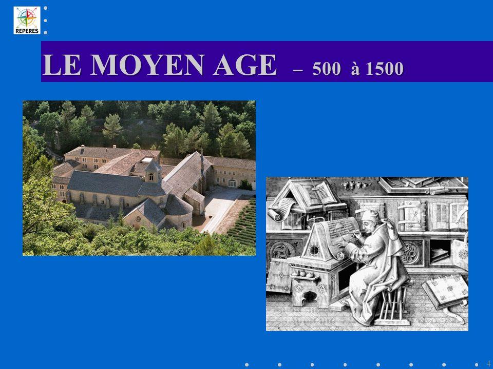 LE MOYEN AGE – 500 à 1500 4