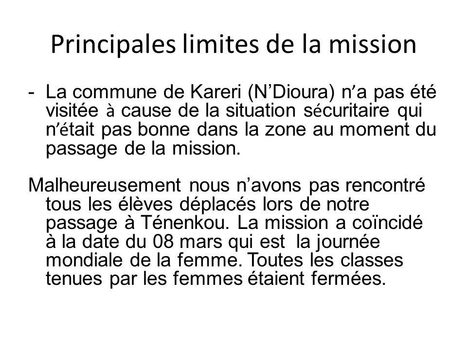 Principales limites de la mission -La commune de Kareri (NDioura) n a pas été visitée à cause de la situation s é curitaire qui n é tait pas bonne dan