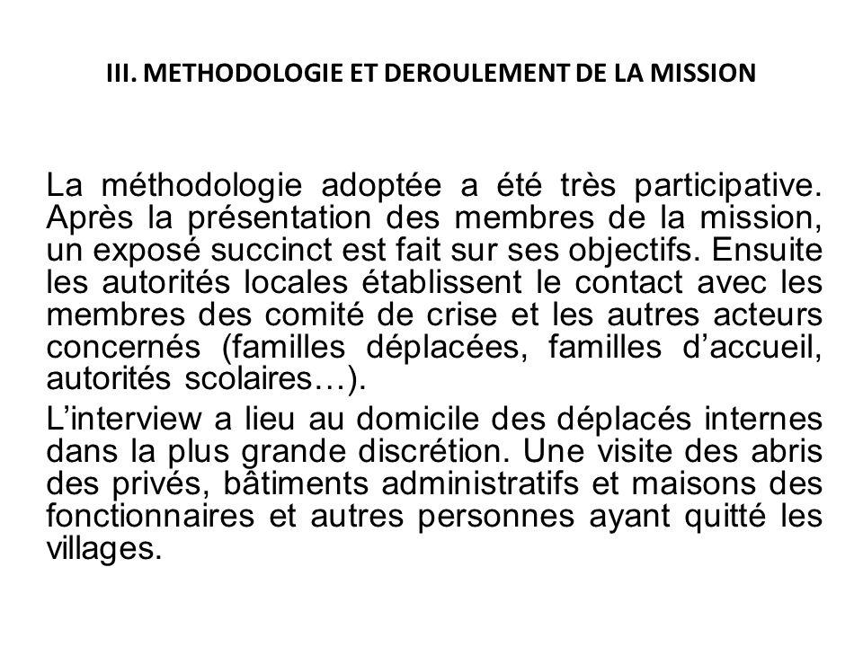 III. METHODOLOGIE ET DEROULEMENT DE LA MISSION La méthodologie adoptée a été très participative. Après la présentation des membres de la mission, un e