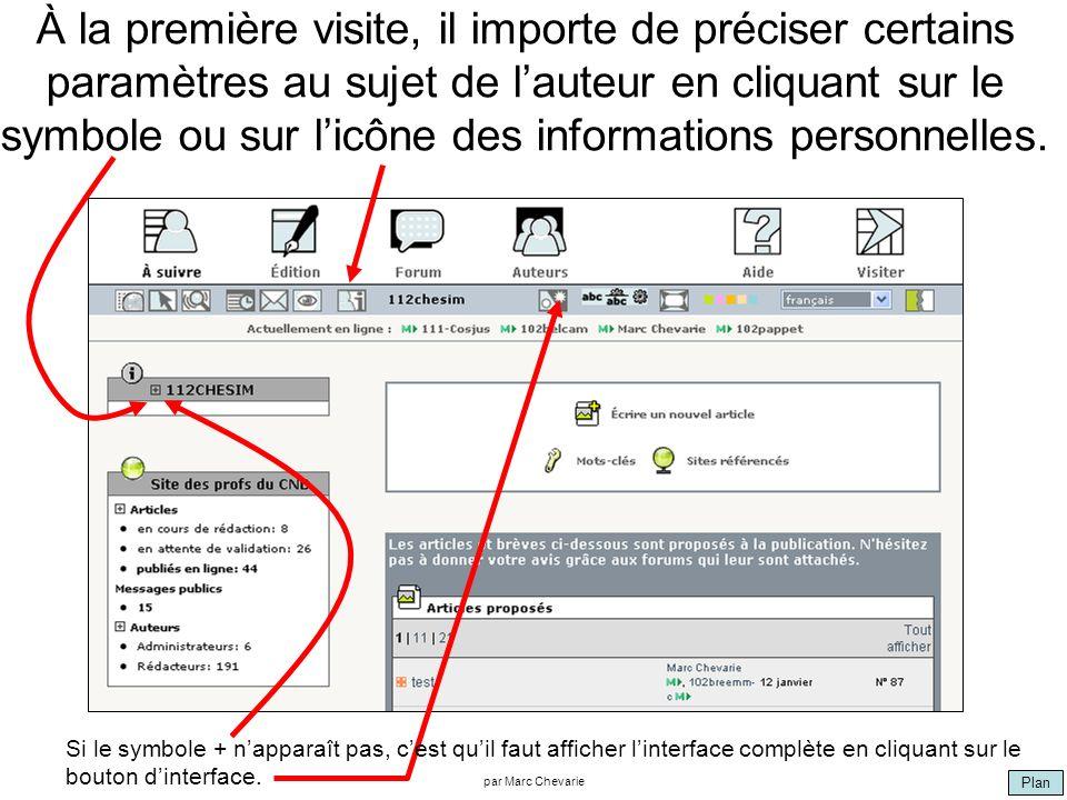 Plan par Marc Chevarie À la première visite, il importe de préciser certains paramètres au sujet de lauteur en cliquant sur le symbole ou sur licône des informations personnelles.