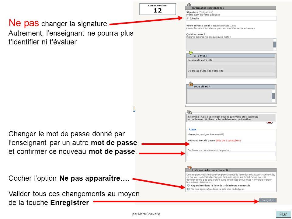 Plan par Marc Chevarie Changer le mot de passe donné par lenseignant par un autre mot de passe et confirmer ce nouveau mot de passe. Ne pas changer la
