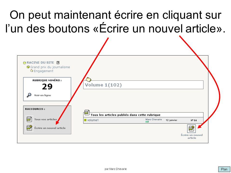 Plan par Marc Chevarie On peut maintenant écrire en cliquant sur lun des boutons «Écrire un nouvel article».