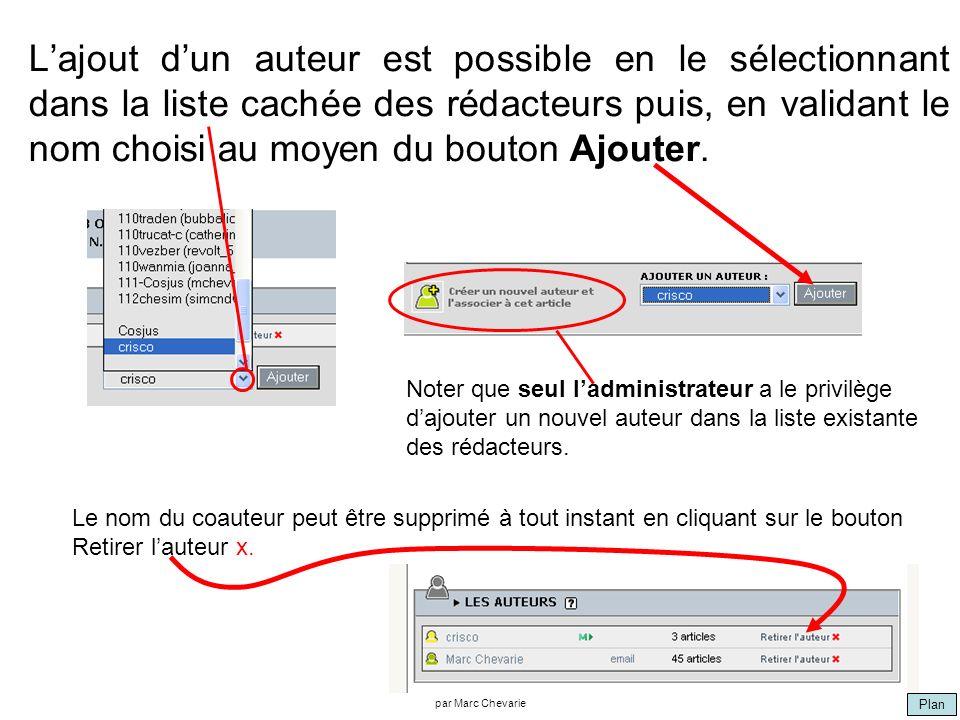 Plan par Marc Chevarie Lajout dun auteur est possible en le sélectionnant dans la liste cachée des rédacteurs puis, en validant le nom choisi au moyen du bouton Ajouter.