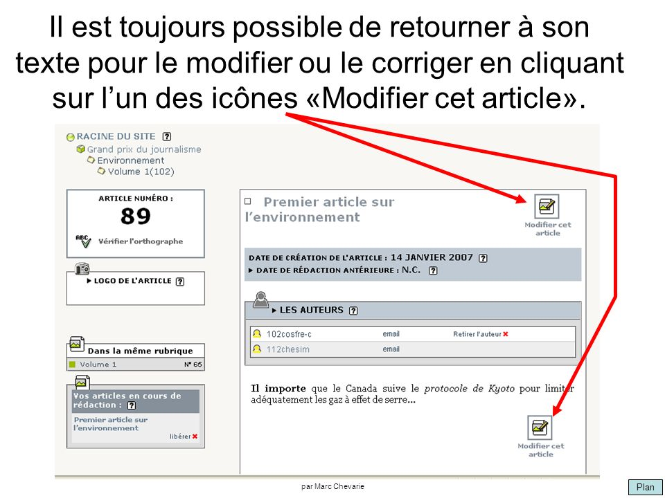 Plan par Marc Chevarie Il est toujours possible de retourner à son texte pour le modifier ou le corriger en cliquant sur lun des icônes «Modifier cet article».