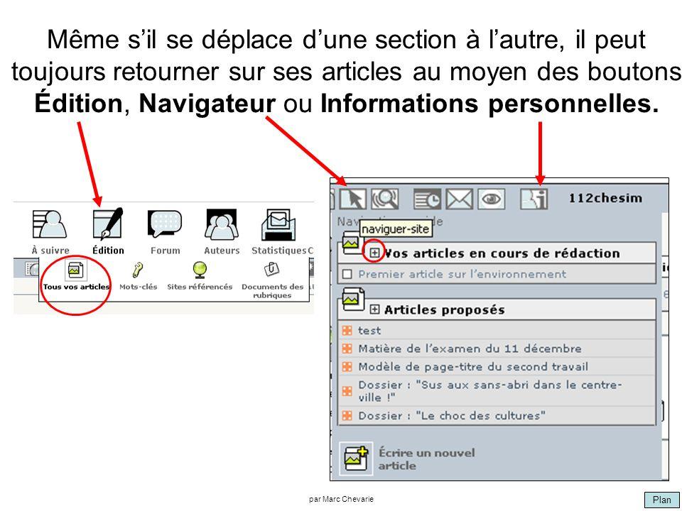 Plan par Marc Chevarie Même sil se déplace dune section à lautre, il peut toujours retourner sur ses articles au moyen des boutons Édition, Navigateur ou Informations personnelles.