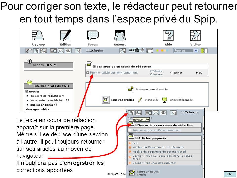 Plan par Marc Chevarie Pour corriger son texte, le rédacteur peut retourner en tout temps dans lespace privé du Spip. Le texte en cours de rédaction a