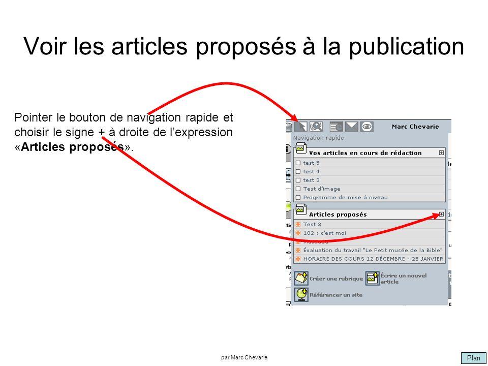 Plan par Marc Chevarie Voir les articles proposés à la publication Pointer le bouton de navigation rapide et choisir le signe + à droite de lexpression «Articles proposés».